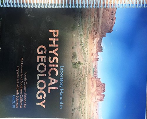 Laboratory Manual in Physical Geology 4th Custom Editioon for the University of Southern California...