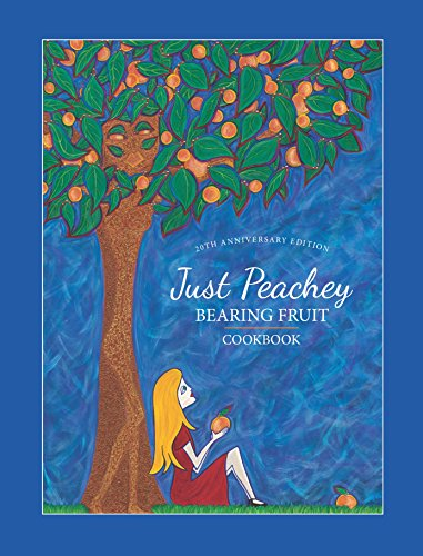 Just Peachey, Bearing Fruit, 20th Anniversary Edition: Breast Cancer Survivors,