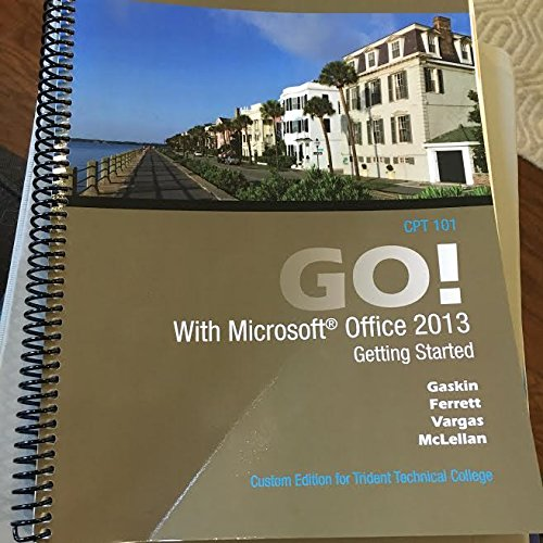 9781269877589: Go! With Microsoft Office 2013 Trident Technical College