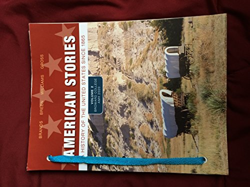 9781269887748: American Stories: A History of the United States Since 1865 (Vol. 2, 3rd Ed.) (Broward College AMH2020)