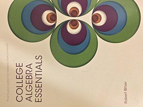 9781269890366: College Algebra Essentials; Third Custom Edition for Valdosta State University taken from Fourth Edition by Robert Blitzer