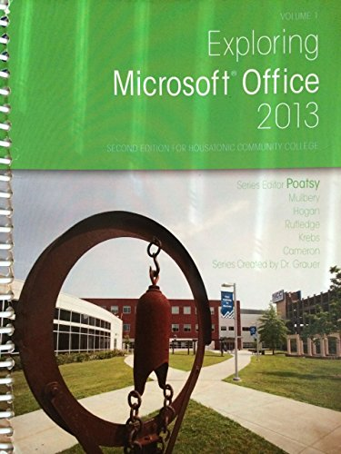 9781269896665: Exploring Microsoft Office 2013, Volume 1, Second Edition for Housatonic Community College
