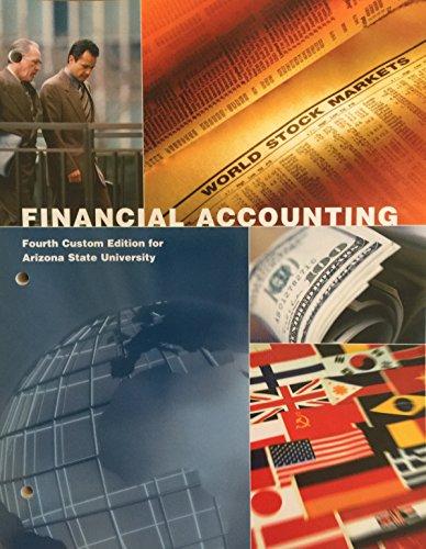 9781269899574: Financial Accounting Fourth Custom Edition for Arizona State University
