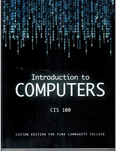 Introduction to Computers CIS 100 Custom Ed.: Mulberry; Davidson; Poatsy;