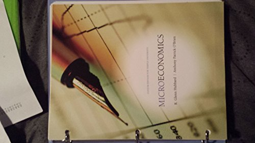 Microeconomics: Glenn Hubbard and Anthony Patrick O'Brien
