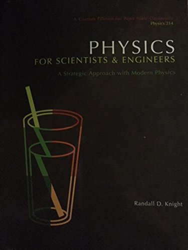 9781269919562: Physics For Scientists & Engineers A Strategic Approach with Modern Physics (A Custom Edition for Penn State University Physics 214)