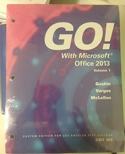 9781269919906: Go! With Microsoft Office 2013 Custom Edition for Los Angeles City College