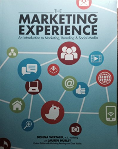 The Marketing Experience: An Introduction to Marketing,: Donna Wertalik, Lauren