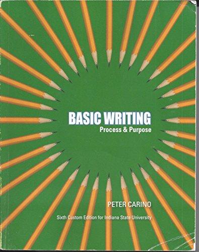 9781269942119: Basic Writing, Process & Purpose, Custom Edition for Indiana State University