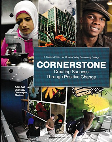 9781269945158: Cornerstone: Creating Success Through Positive Change (A Custom Edition for Moraine Valley Community College)