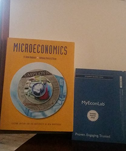 Microeconomics: Custom Edition for the University of: R. Glenn Hubbard,