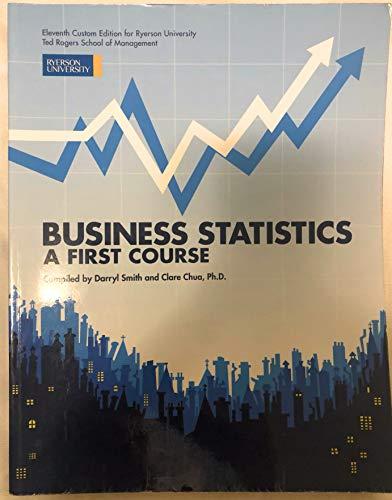 Business Statistics: A First Course, 11/e: Darry S