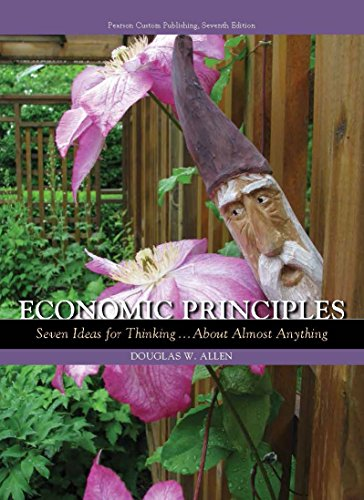 9781269962896: Economic Principles: Seven Ideas for Thinking...About Almost Anything (7th Edition)
