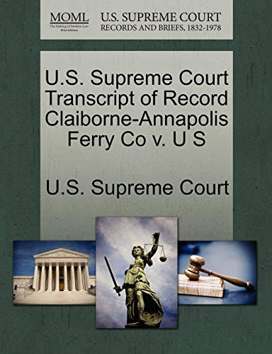 U.S. Supreme Court Transcript of Record Claiborne-Annapolis Ferry Co v. U S