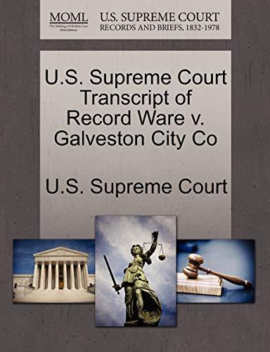 U.S. Supreme Court Transcript of Record Ware v. Galveston City Co