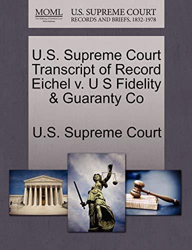 U.S. Supreme Court Transcript of Record Eichel v. U S Fidelity Guaranty Co