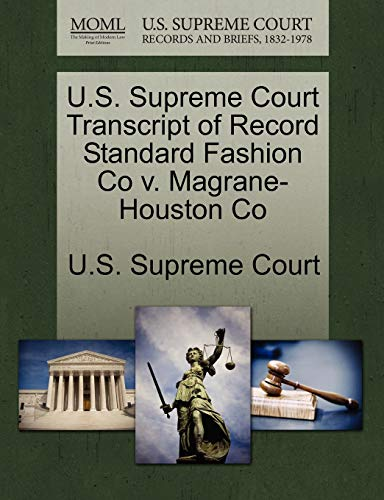 U.S. Supreme Court Transcript of Record Standard Fashion Co v. Magrane-Houston Co