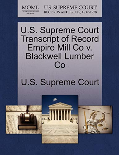 U.S. Supreme Court Transcript of Record Empire Mill Co v. Blackwell Lumber Co