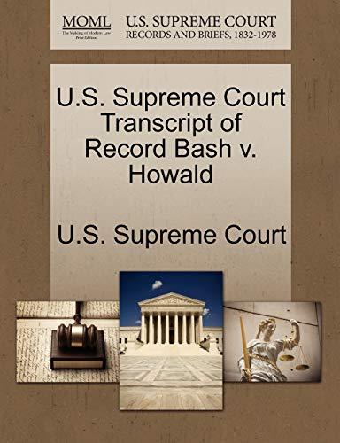 U.S. Supreme Court Transcript of Record Bash v. Howald