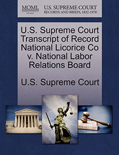 U.S. Supreme Court Transcript of Record National Licorice Co v. National Labor Relations Board