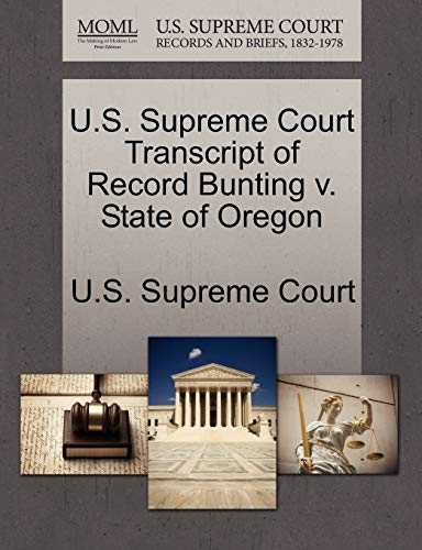 U.S. Supreme Court Transcript of Record Bunting v. State of Oregon