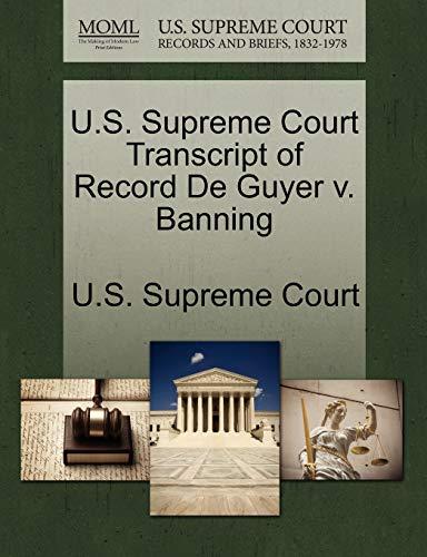 U.S. Supreme Court Transcript of Record De Guyer v. Banning