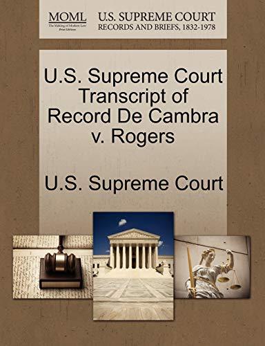 U.S. Supreme Court Transcript of Record De Cambra v. Rogers