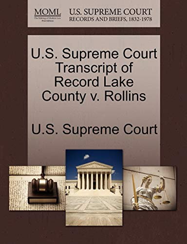 U.S. Supreme Court Transcript of Record Lake County v. Rollins