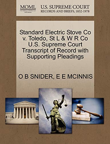 9781270023951: Standard Electric Stove Co v. Toledo, St L & W R Co U.S. Supreme Court Transcript of Record with Supporting Pleadings