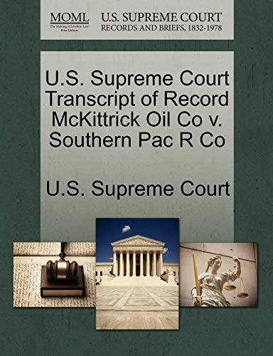 U.S. Supreme Court Transcript of Record McKittrick Oil Co v. Southern Pac R Co