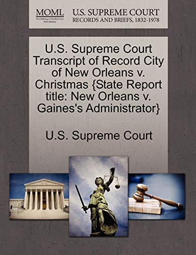 U.S. Supreme Court Transcript of Record City of New Orleans V. Christmas State Report Title: New ...