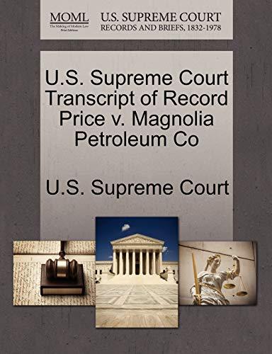 U.S. Supreme Court Transcript of Record Price v. Magnolia Petroleum Co