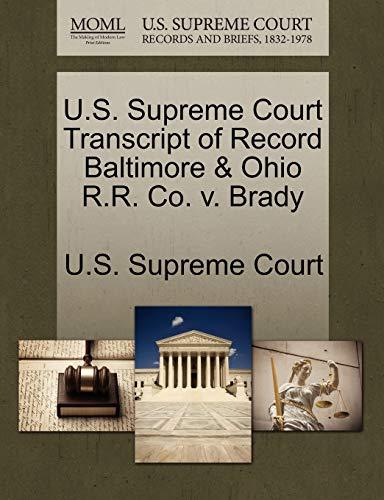 U.S. Supreme Court Transcript of Record Baltimore Ohio R.R. Co. v. Brady