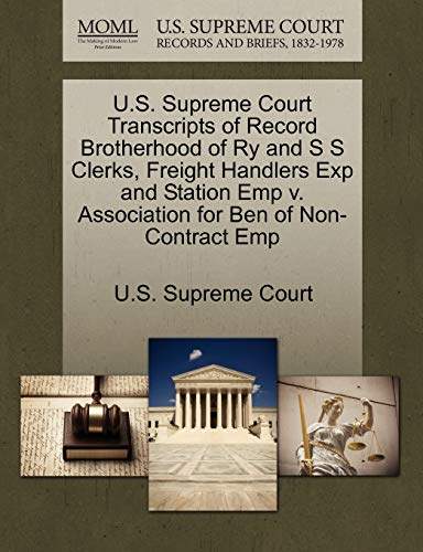 U.S. Supreme Court Transcripts of Record Brotherhood of Ry and S S Clerks, Freight Handlers Exp and...