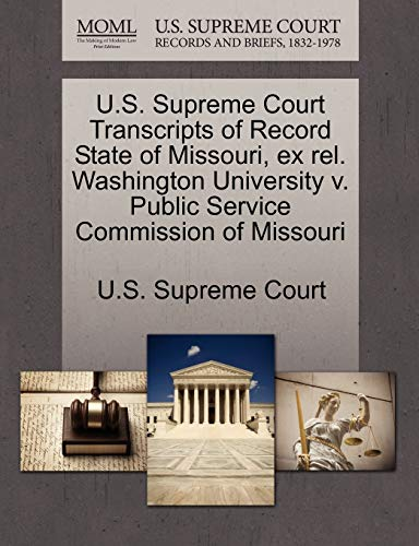 U.S. Supreme Court Transcripts of Record State of Missouri, ex rel. Washington University v. Public...