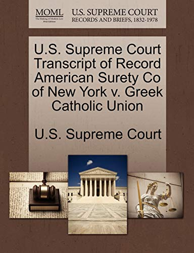 U.S. Supreme Court Transcript of Record American Surety Co of New York v. Greek Catholic Union