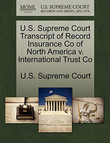 U.S. Supreme Court Transcript of Record Insurance Co of North America v. International Trust Co