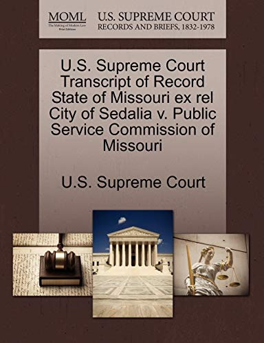 U.S. Supreme Court Transcript of Record State of Missouri ex rel City of Sedalia v. Public Service ...