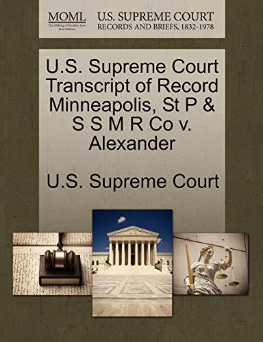 U.S. Supreme Court Transcript of Record Minneapolis, St P S S M R Co v. Alexander