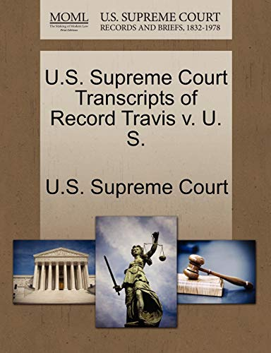 U.S. Supreme Court Transcripts of Record Travis v. U. S.