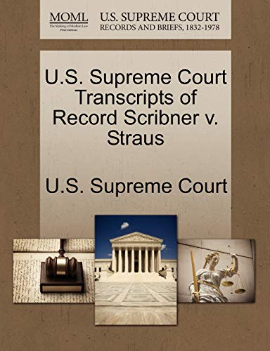 U.S. Supreme Court Transcripts of Record Scribner v. Straus