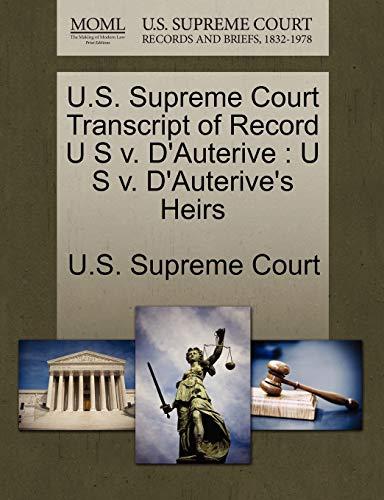 U.S. Supreme Court Transcript of Record U S v. D'Auterive: U S v. D'Auterive's Heirs...