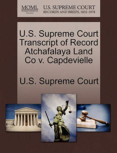 U.S. Supreme Court Transcript of Record Atchafalaya Land Co v. Capdevielle