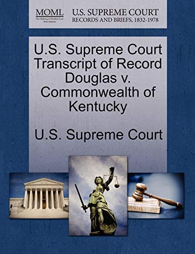 U.S. Supreme Court Transcript of Record Douglas v. Commonwealth of Kentucky