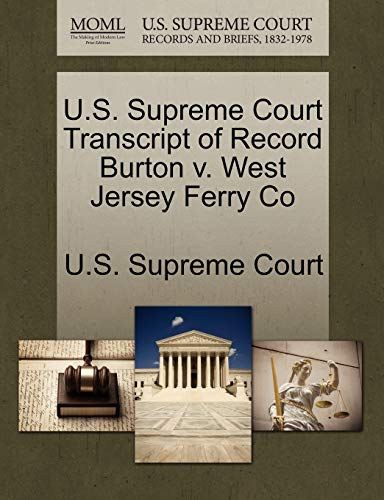 U.S. Supreme Court Transcript of Record Burton v. West Jersey Ferry Co