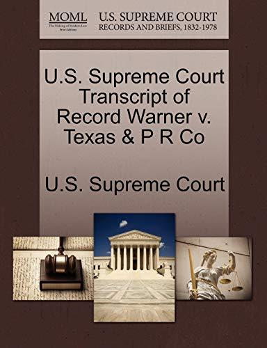 9781270053484: U.S. Supreme Court Transcript of Record Warner v. Texas & P R Co