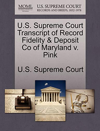 U.S. Supreme Court Transcript of Record Fidelity Deposit Co of Maryland v. Pink