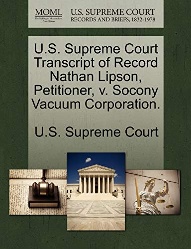 9781270054542: U.S. Supreme Court Transcript of Record Nathan Lipson, Petitioner, v. Socony Vacuum Corporation.