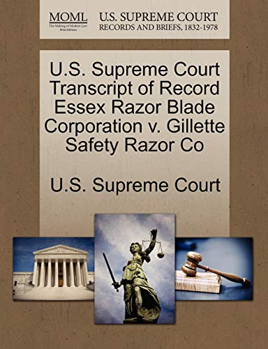 U.S. Supreme Court Transcript of Record Essex Razor Blade Corporation v. Gillette Safety Razor Co