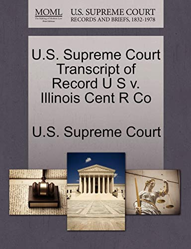 U.S. Supreme Court Transcript of Record U S v. Illinois Cent R Co